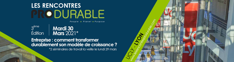3èmes rencontres PRODURABLES à Lyon, les 29 et 30 mars 2021 à l'UCLy